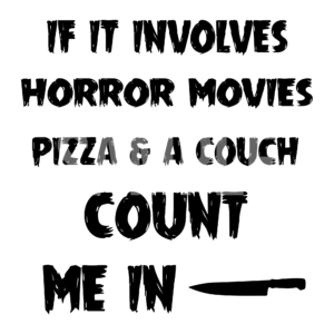 If It Involves Horror Movies SVG