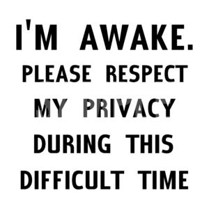 I'm Awake Please Respect SVG