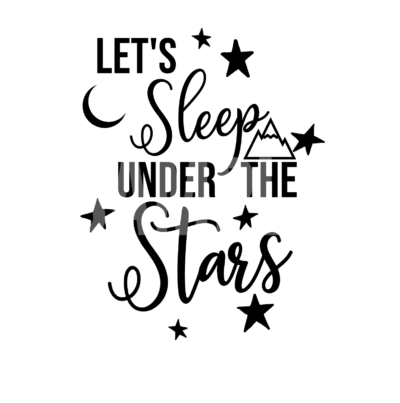 Let's Sleep Under The Stars SVG