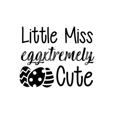 Little MIss Eggxtremely Cute SVG
