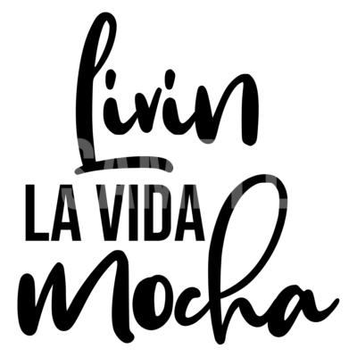 Livin La Vida Mocha SVG
