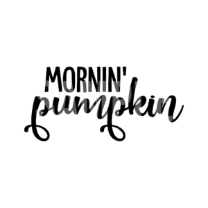 Mornin' Pumpkin SVG
