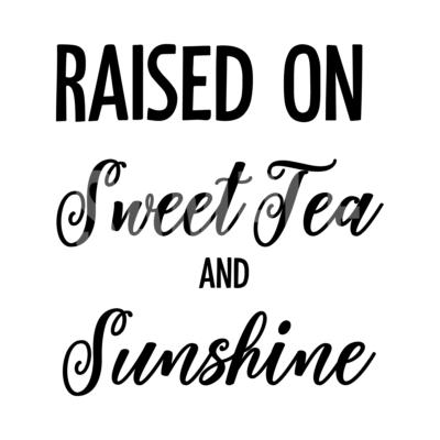 Raised On Sweet Tea and Sunshine SVG