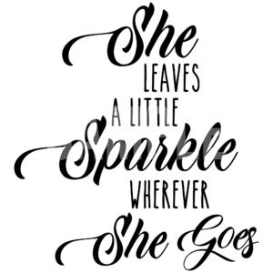 She Leaves A Little Sparkle Wherever She Goes SVG