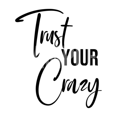 Trust Your Crazy SVG