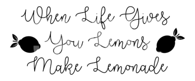 When Life Gives You Lemons Make Lemonade SVG