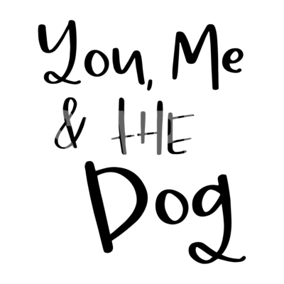 You Me and The Dog SVG