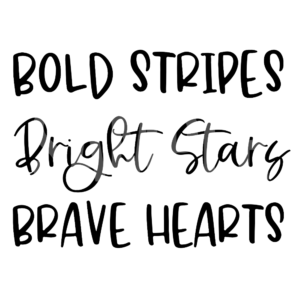 Bold Stripes Bright Stars Brave Hearts SVG and PNG